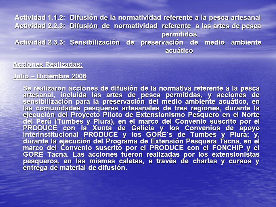 Actividad 1.1.2:Difusión de la normatividad referente a la pesca artesanal Actividad 2.2.3:Difusión de normatividad referente a las artes de pesca per