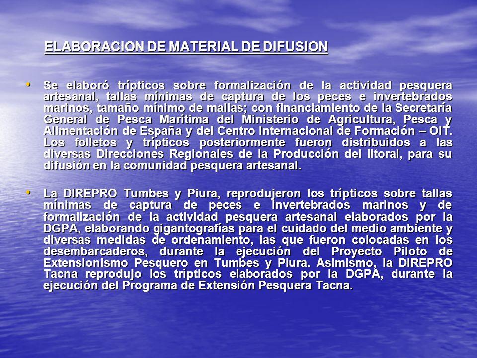 ELABORACION DE MATERIAL DE DIFUSION Se elaboró trípticos sobre formalización de la actividad pesquera artesanal, tallas mínimas de captura de los pece