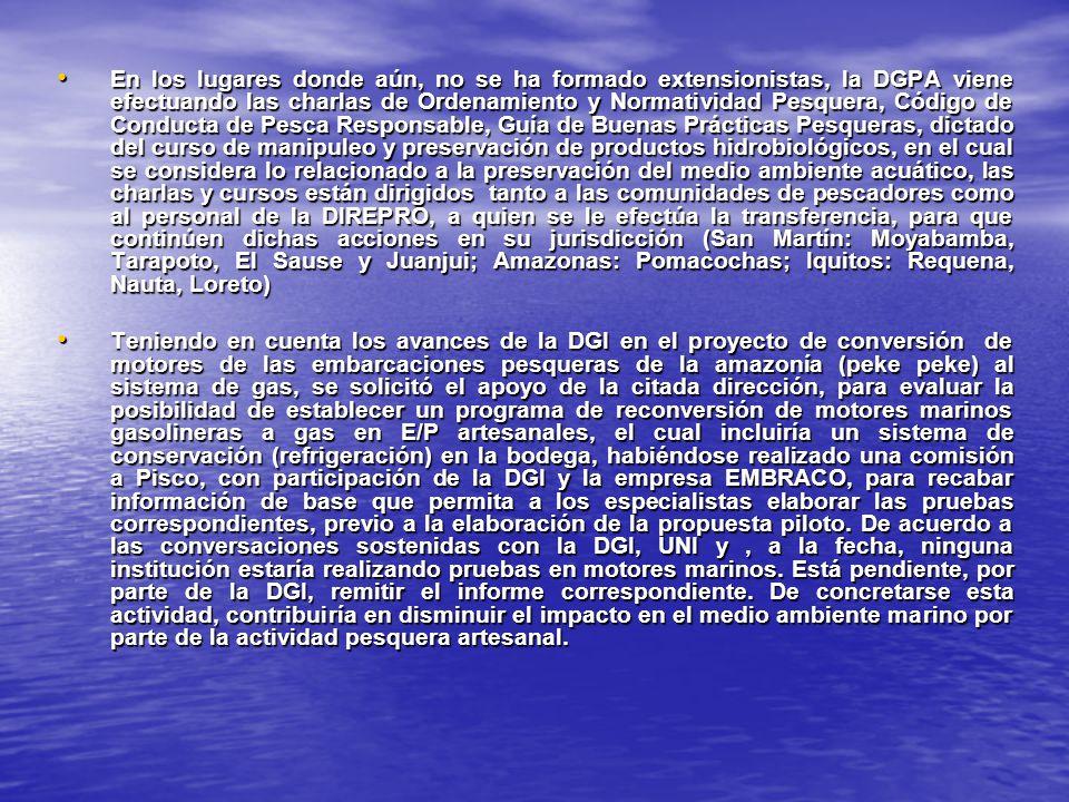 En los lugares donde aún, no se ha formado extensionistas, la DGPA viene efectuando las charlas de Ordenamiento y Normatividad Pesquera, Código de Con