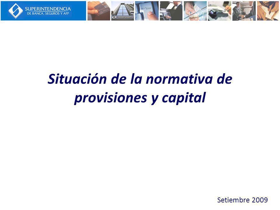 Situación de la normativa de provisiones y capital Setiembre 2009