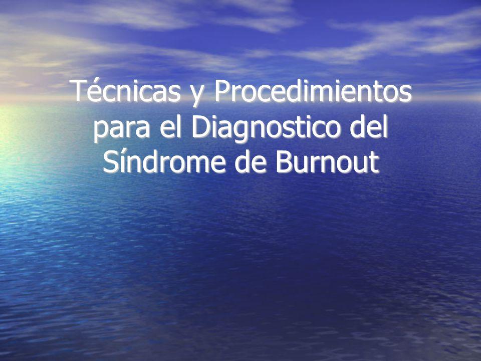 Técnicas y Procedimientos para el Diagnostico del Síndrome de Burnout