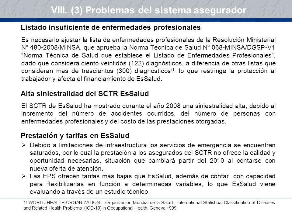 VIII. (3) Problemas del sistema asegurador Es necesario ajustar la lista de enfermedades profesionales de la Resolución Ministerial N° 480-2008/MINSA,