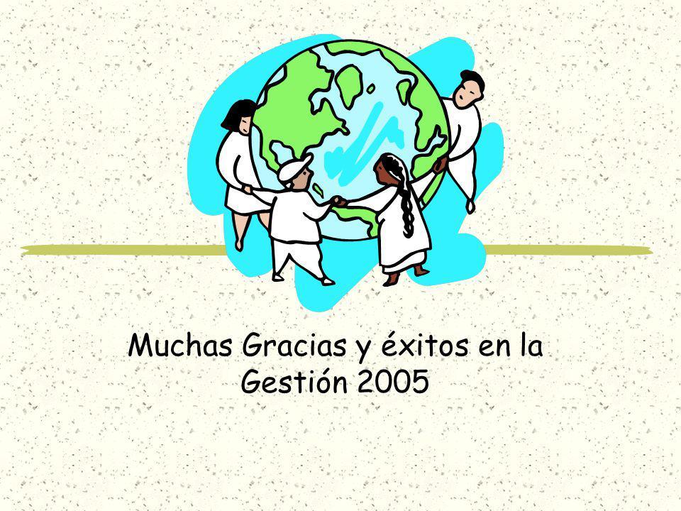 Muchas Gracias y éxitos en la Gestión 2005
