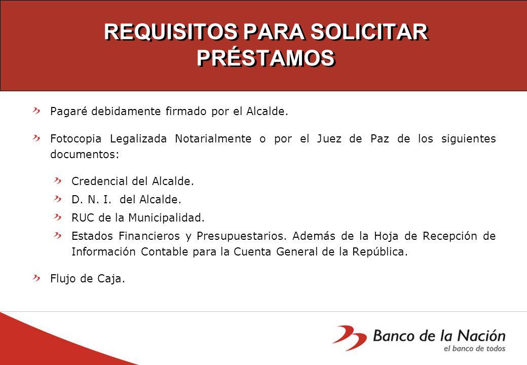 REQUISITOS PARA SOLICITAR PRÉSTAMOS Pagaré debidamente firmado por el Alcalde.