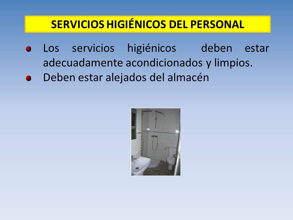 Los servicios higiénicos deben estar adecuadamente acondicionados y limpios. Deben estar alejados del almacén SERVICIOS HIGIÉNICOS DEL PERSONAL