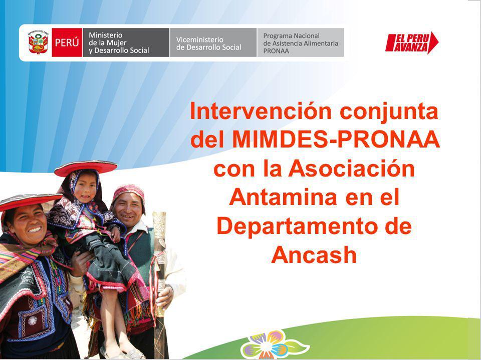 Intervención conjunta del MIMDES-PRONAA con la Asociación Antamina en el Departamento de Ancash