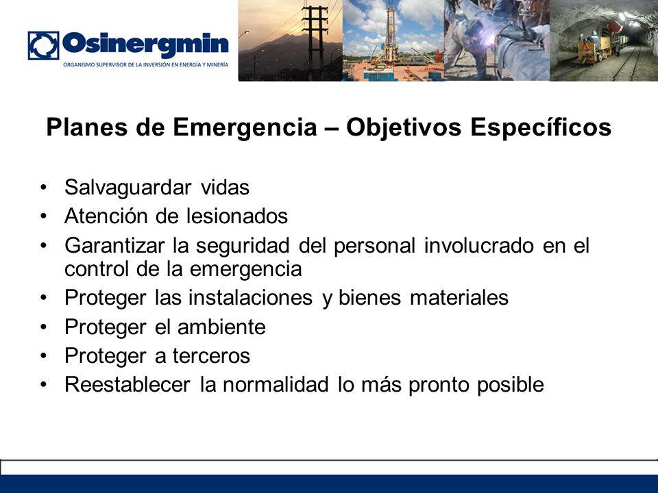 Planes de Emergencia – Objetivos Específicos Salvaguardar vidas Atención de lesionados Garantizar la seguridad del personal involucrado en el control
