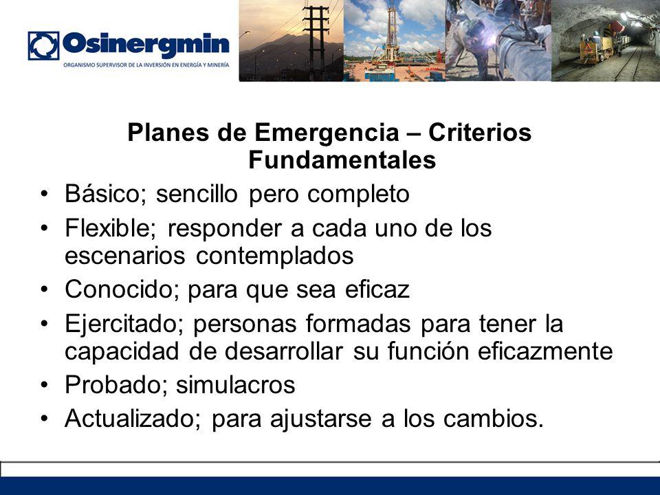 Planes de Emergencia – Criterios Fundamentales Básico; sencillo pero completo Flexible; responder a cada uno de los escenarios contemplados Conocido;