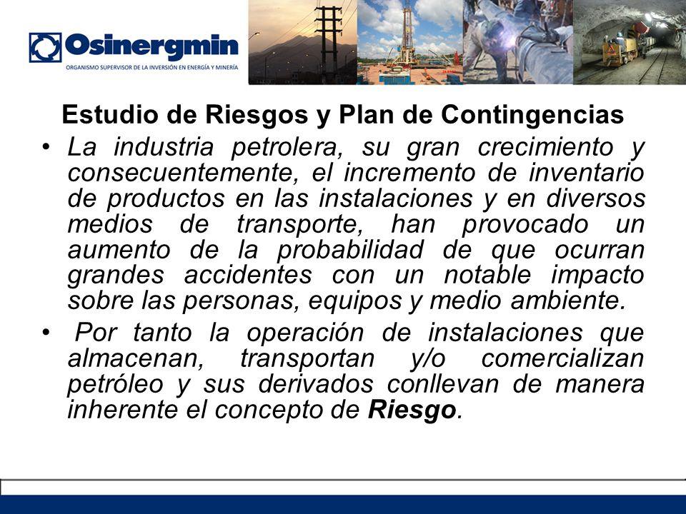 Estudio de Riesgos y Plan de Contingencias La industria petrolera, su gran crecimiento y consecuentemente, el incremento de inventario de productos en