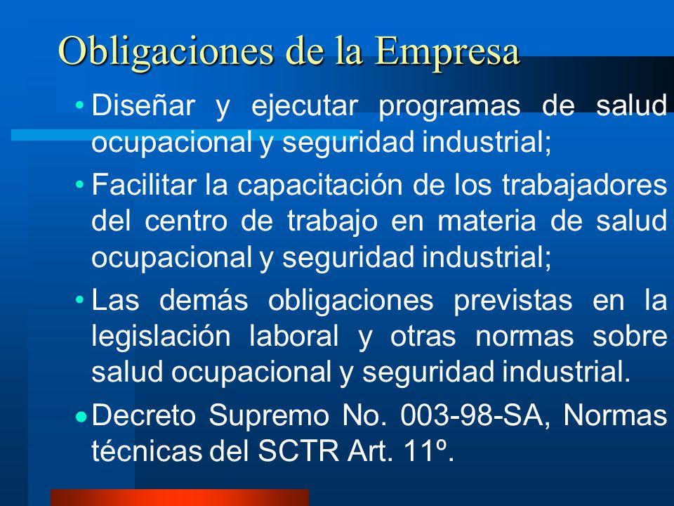 Obligaciones de la Empresa Diseñar y ejecutar programas de salud ocupacional y seguridad industrial; Facilitar la capacitación de los trabajadores del