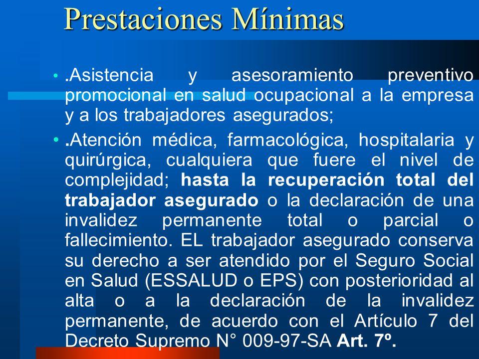 Prestaciones Mínimas. Asistencia y asesoramiento preventivo promocional en salud ocupacional a la empresa y a los trabajadores asegurados;.Atención mé