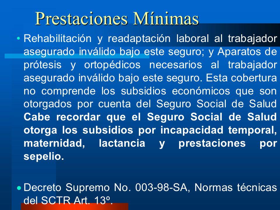 Prestaciones Mínimas Rehabilitación y readaptación laboral al trabajador asegurado inválido bajo este seguro; y Aparatos de prótesis y ortopédicos nec