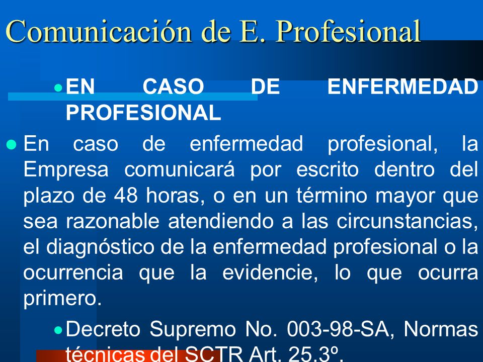 Comunicación de E. Profesional EN CASO DE ENFERMEDAD PROFESIONAL En caso de enfermedad profesional, la Empresa comunicará por escrito dentro del plazo