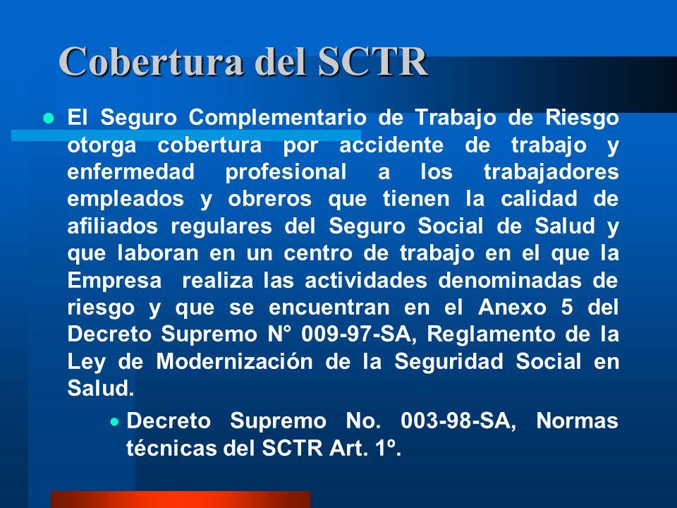 Cobertura del SCTR El Seguro Complementario de Trabajo de Riesgo otorga cobertura por accidente de trabajo y enfermedad profesional a los trabajadores