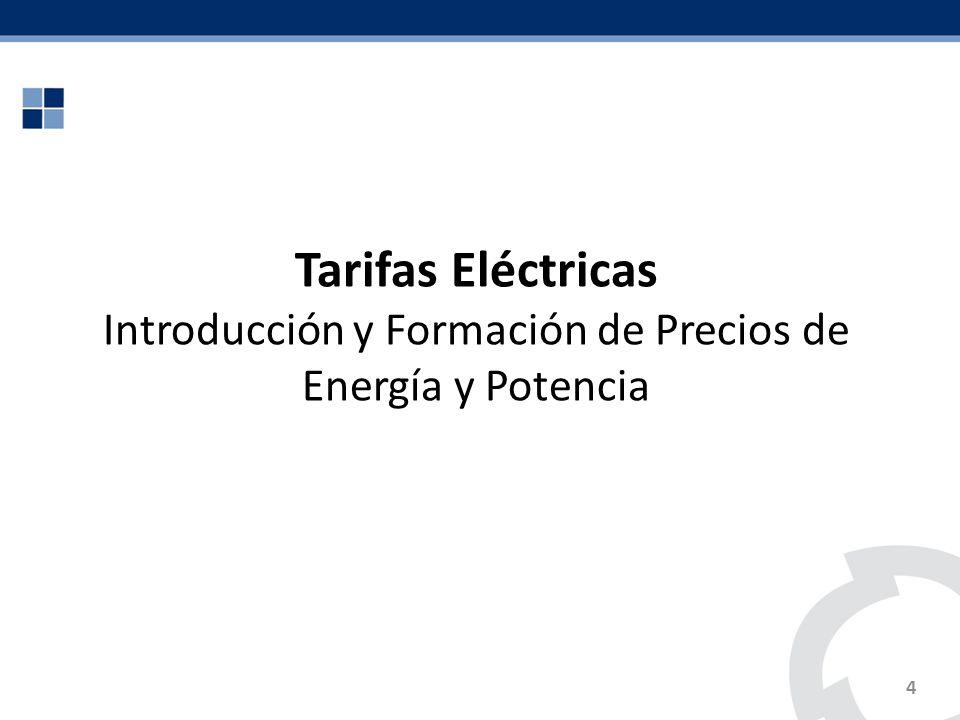 4 Tarifas Eléctricas Introducción y Formación de Precios de Energía y Potencia