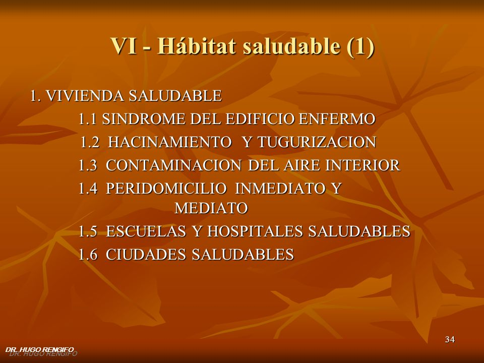 34 VI - Hábitat saludable (1) 1. VIVIENDA SALUDABLE 1.1 SINDROME DEL EDIFICIO ENFERMO 1.2 HACINAMIENTO Y TUGURIZACION 1.2 HACINAMIENTO Y TUGURIZACION