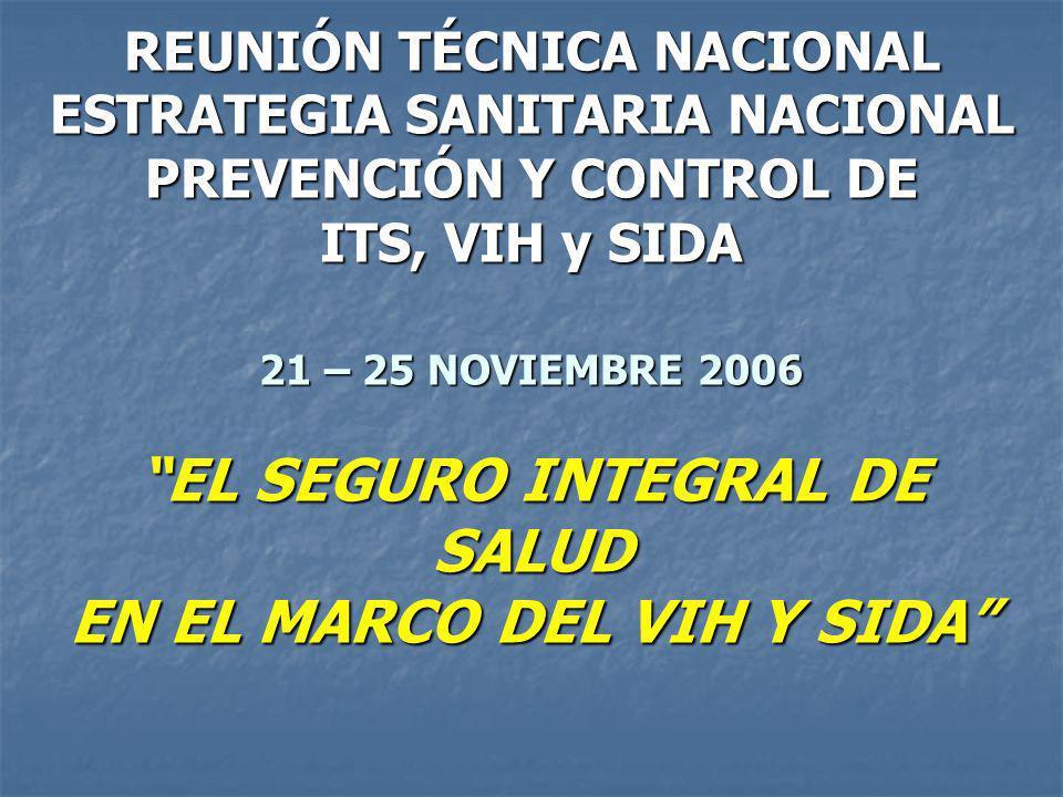EL SIS EN EL MARCO DEL VIH Y SIDA VISION Ser la Institución que integra y contribuye al Sistema de Aseguramiento Universal que garantiza el ejercicio pleno del Derecho a la Salud