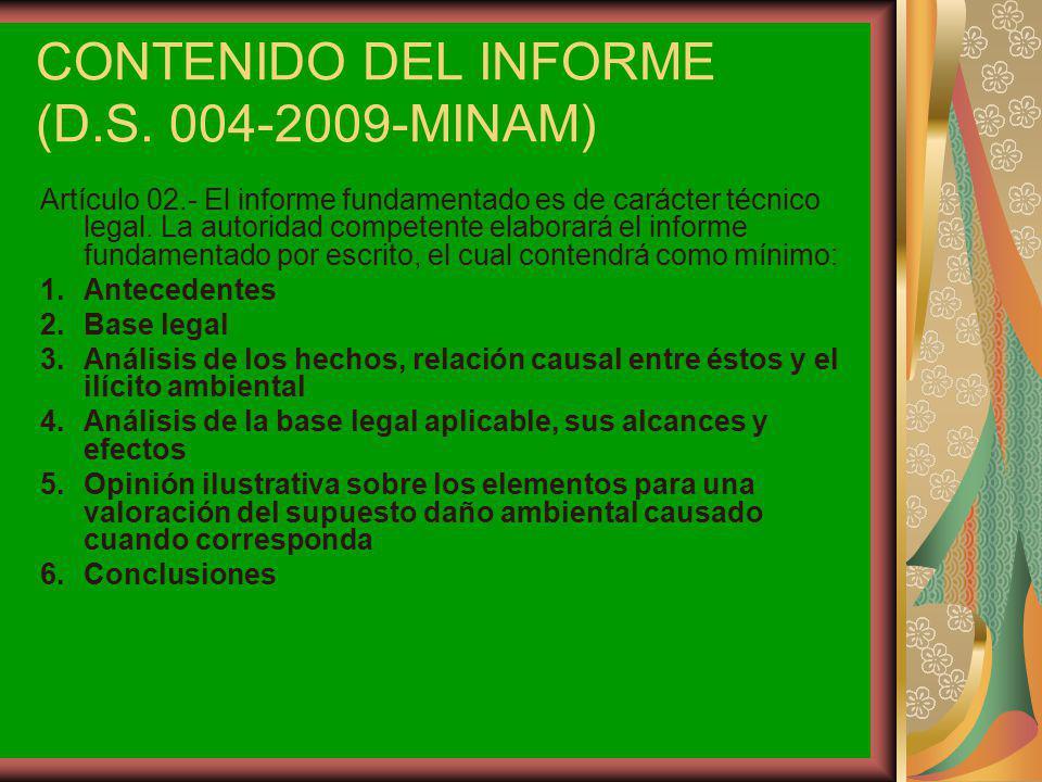 CONTENIDO DEL INFORME (D.S. 004-2009-MINAM) Artículo 02.- El informe fundamentado es de carácter técnico legal. La autoridad competente elaborará el i