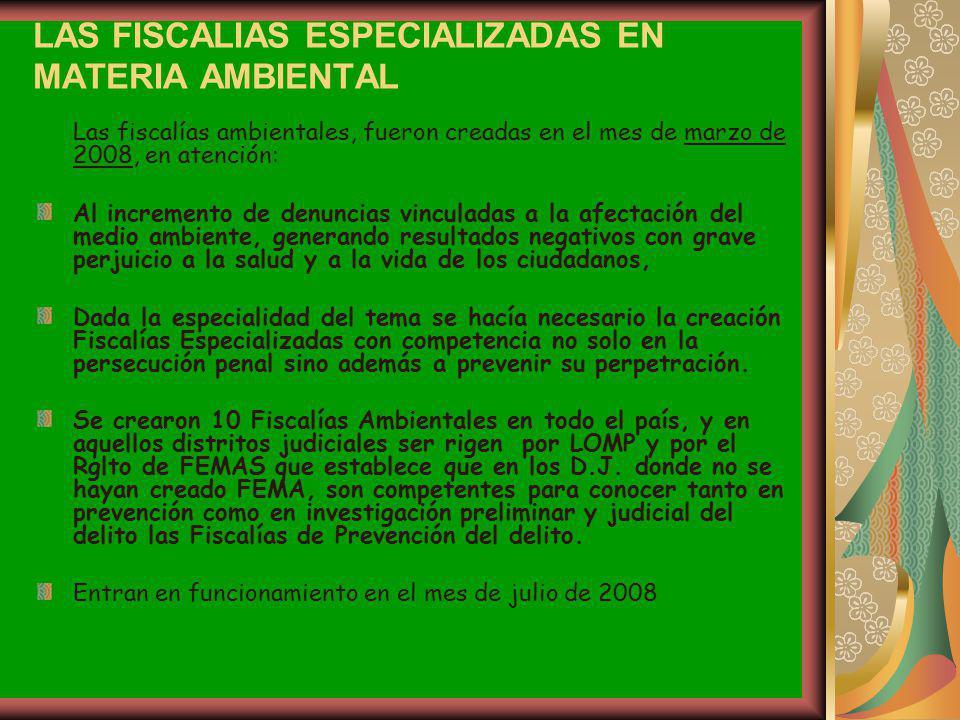 LAS FISCALIAS ESPECIALIZADAS EN MATERIA AMBIENTAL Las fiscalías ambientales, fueron creadas en el mes de marzo de 2008, en atención: Al incremento de