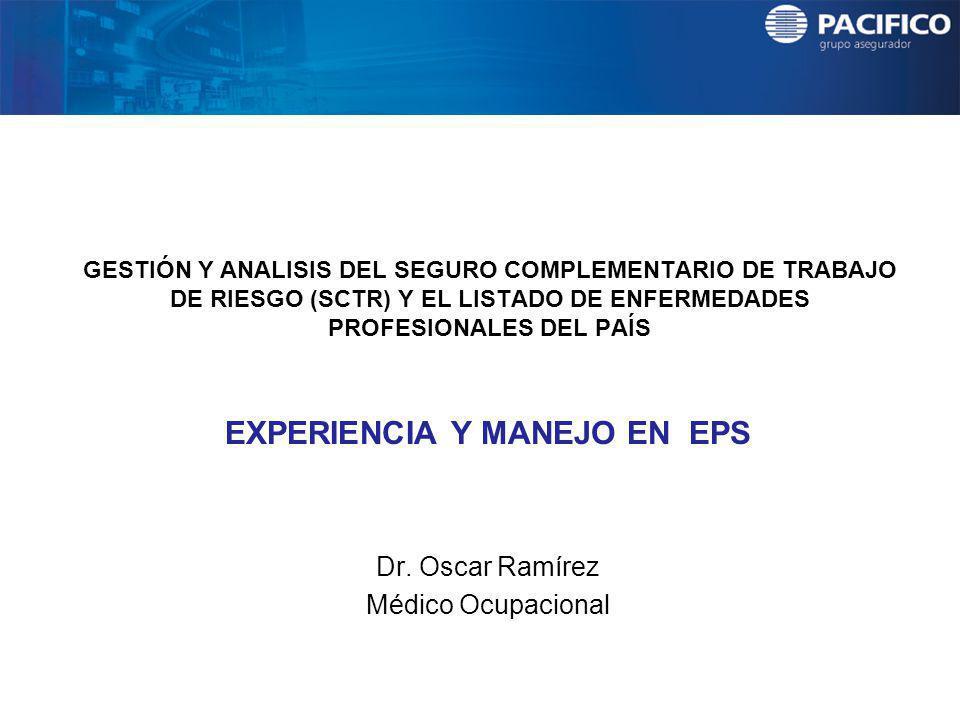 GESTIÓN Y ANALISIS DEL SEGURO COMPLEMENTARIO DE TRABAJO DE RIESGO (SCTR) Y EL LISTADO DE ENFERMEDADES PROFESIONALES DEL PAÍS EXPERIENCIA Y MANEJO EN E