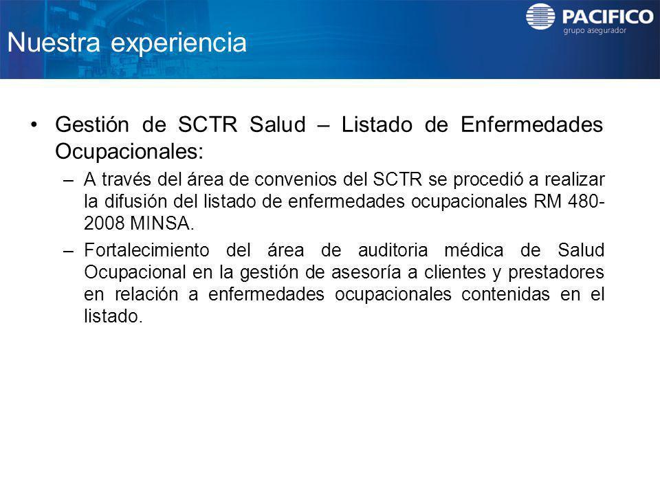 Nuestra experiencia Gestión de SCTR Salud – Listado de Enfermedades Ocupacionales: –A través del área de convenios del SCTR se procedió a realizar la