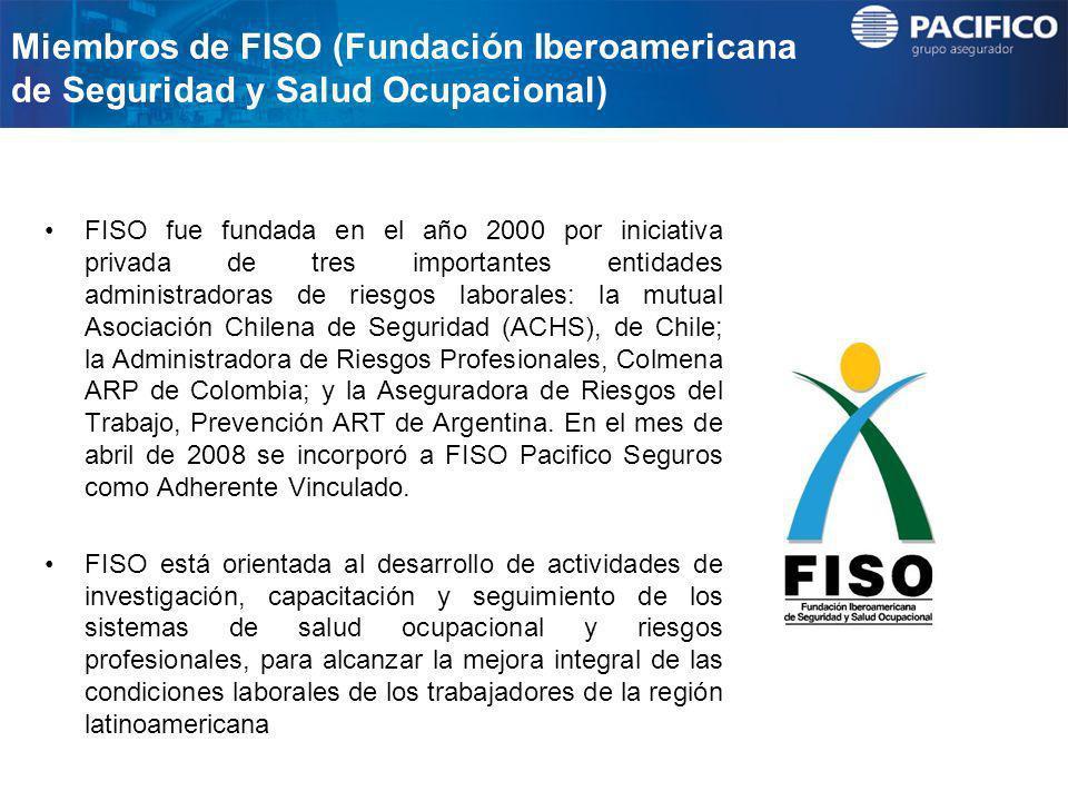 Miembros de FISO (Fundación Iberoamericana de Seguridad y Salud Ocupacional) FISO fue fundada en el año 2000 por iniciativa privada de tres importante