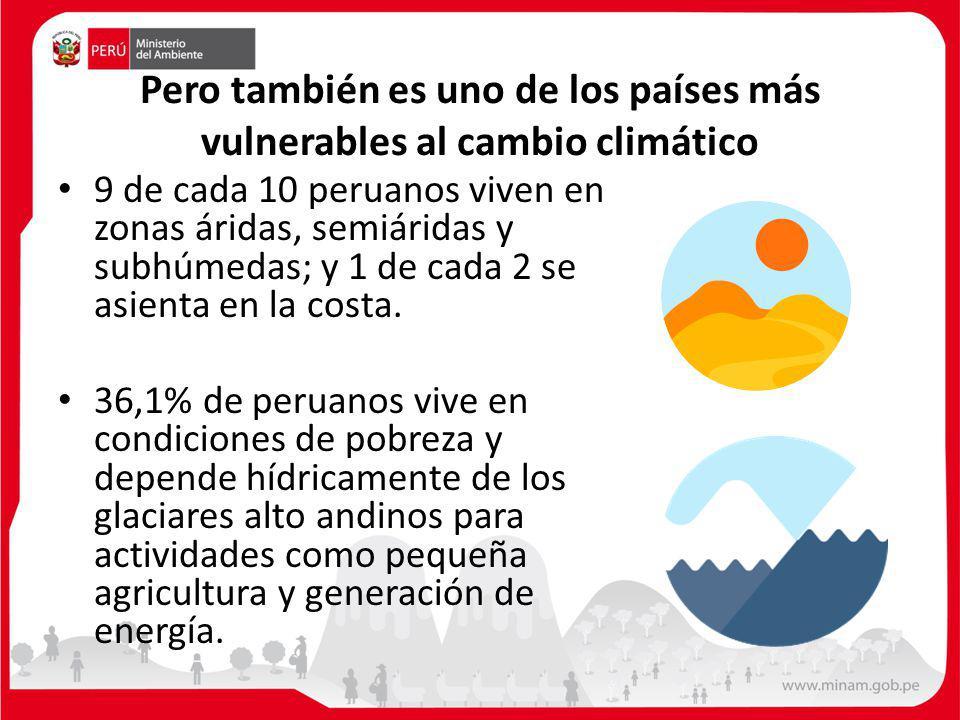 Pero también es uno de los países más vulnerables al cambio climático 9 de cada 10 peruanos viven en zonas áridas, semiáridas y subhúmedas; y 1 de cada 2 se asienta en la costa.