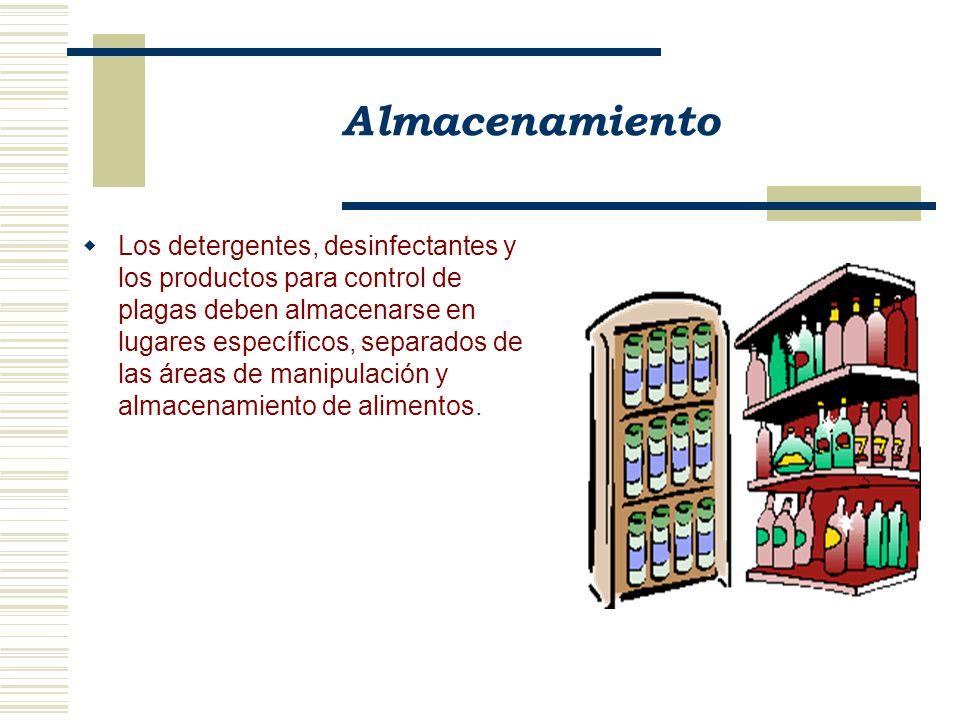 Almacenamiento Los detergentes, desinfectantes y los productos para control de plagas deben almacenarse en lugares específicos, separados de las áreas