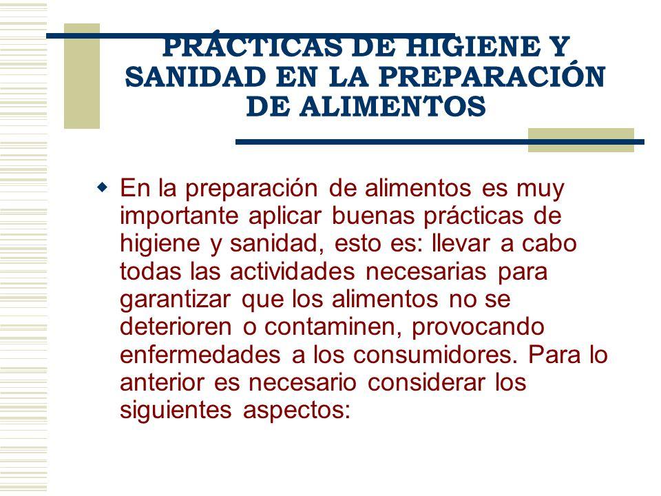 En la preparación de alimentos es muy importante aplicar buenas prácticas de higiene y sanidad, esto es: llevar a cabo todas las actividades necesaria