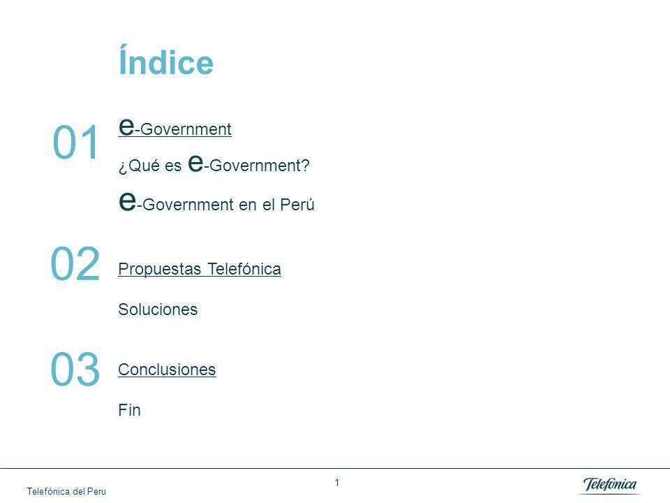 Telefónica del Peru 1 Índice e -Government ¿Qué es e -Government.