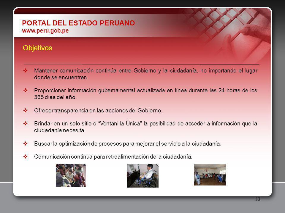 13 Objetivos Mantener comunicación continúa entre Gobierno y la ciudadanía, no importando el lugar donde se encuentren.