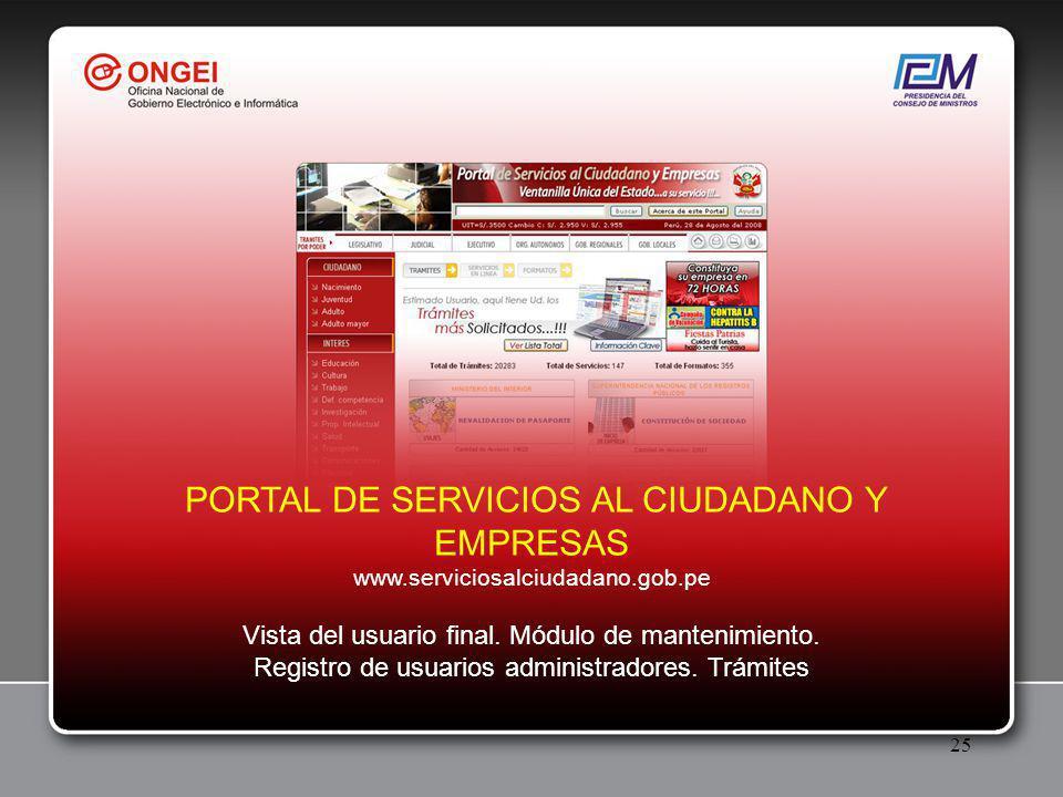 25 PORTAL DE SERVICIOS AL CIUDADANO Y EMPRESAS www.serviciosalciudadano.gob.pe Vista del usuario final.