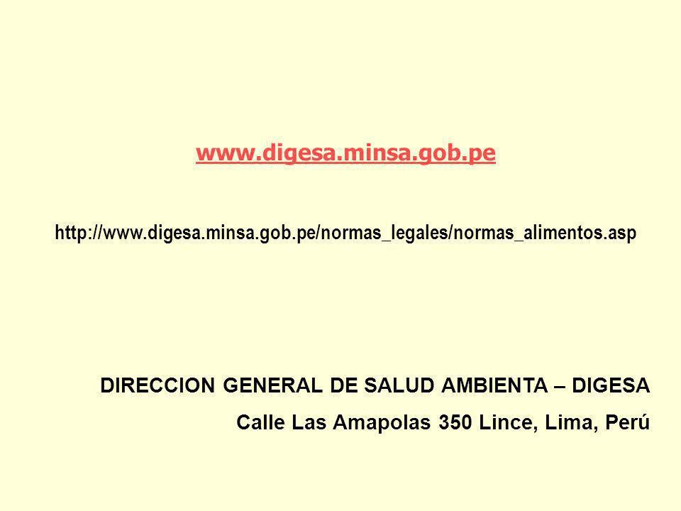www.digesa.minsa.gob.pe http://www.digesa.minsa.gob.pe/normas_legales/normas_alimentos.asp DIRECCION GENERAL DE SALUD AMBIENTA – DIGESA Calle Las Amap