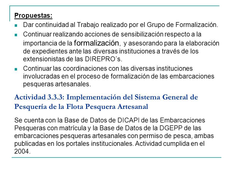 Propuestas: Dar continuidad al Trabajo realizado por el Grupo de Formalización.