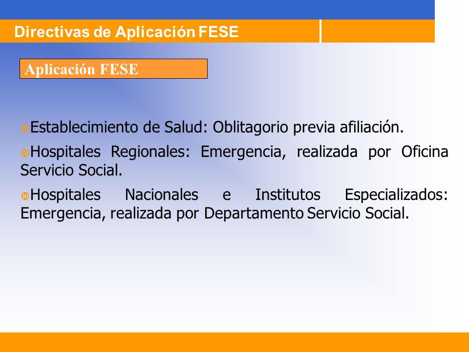 Establecimiento de Salud: Oblitagorio previa afiliación. Hospitales Regionales: Emergencia, realizada por Oficina Servicio Social. Hospitales Nacional