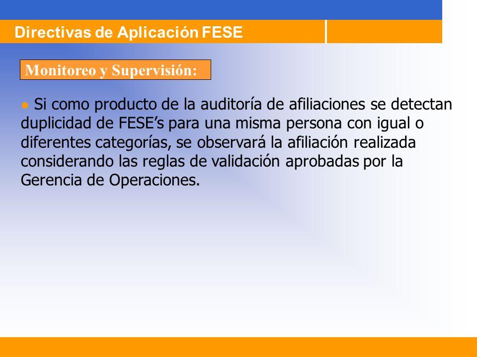 Si como producto de la auditoría de afiliaciones se detectan duplicidad de FESEs para una misma persona con igual o diferentes categorías, se observar