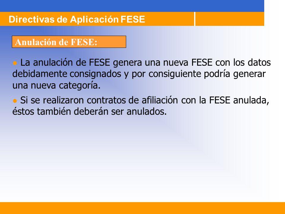 La anulación de FESE genera una nueva FESE con los datos debidamente consignados y por consiguiente podría generar una nueva categoría. Si se realizar