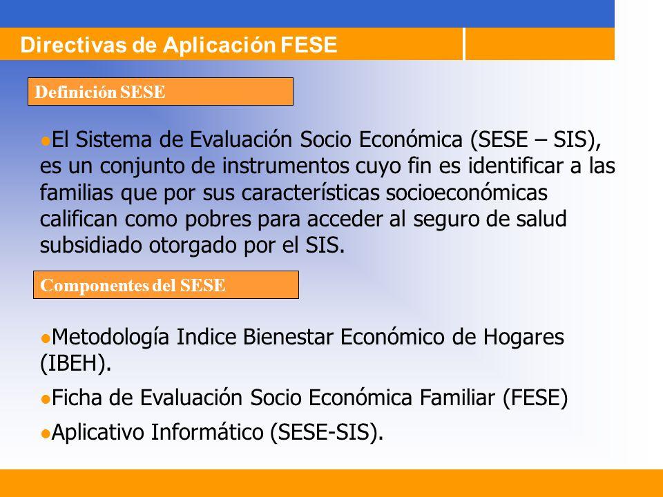 El Sistema de Evaluación Socio Económica (SESE – SIS), es un conjunto de instrumentos cuyo fin es identificar a las familias que por sus característic
