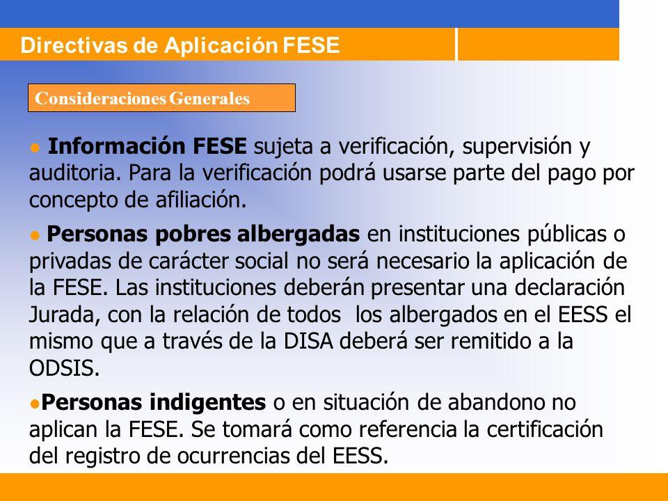 Información FESE sujeta a verificación, supervisión y auditoria. Para la verificación podrá usarse parte del pago por concepto de afiliación. Personas