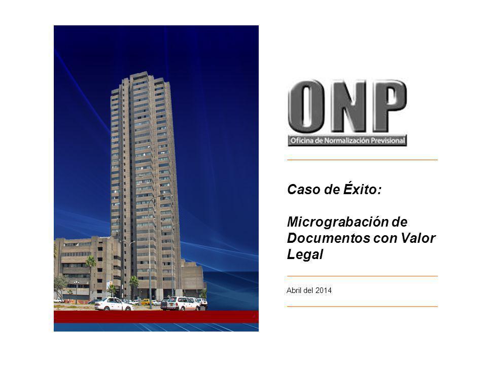 Abril del 2014 Caso de Éxito: Micrograbación de Documentos con Valor Legal
