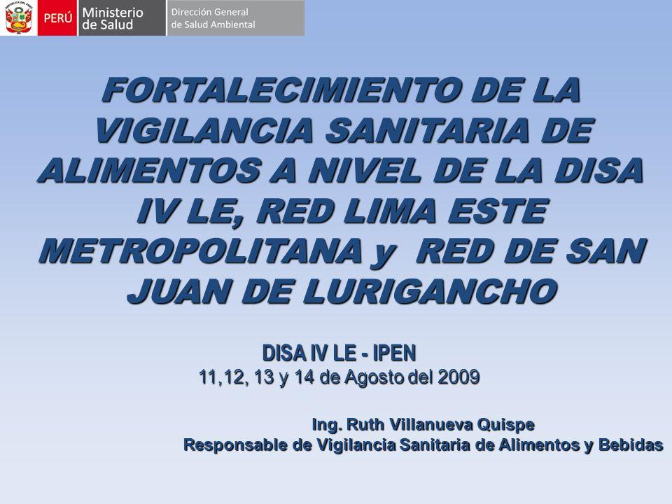 FORTALECIMIENTO DE LA VIGILANCIA SANITARIA DE ALIMENTOS A NIVEL DE LA DISA IV LE, RED LIMA ESTE METROPOLITANA y RED DE SAN JUAN DE LURIGANCHO DISA IV