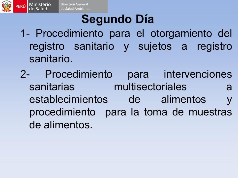 Segundo Día 1- Procedimiento para el otorgamiento del registro sanitario y sujetos a registro sanitario. 2- Procedimiento para intervenciones sanitari