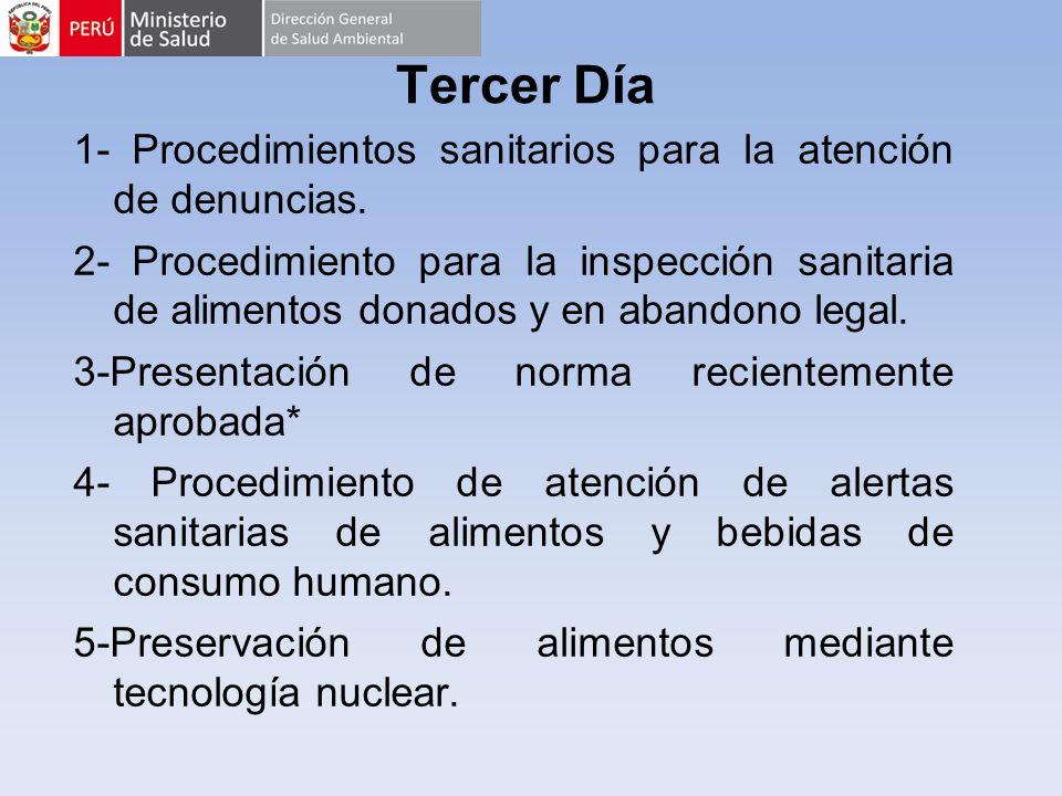 Tercer Día 1- Procedimientos sanitarios para la atención de denuncias. 2- Procedimiento para la inspección sanitaria de alimentos donados y en abandon