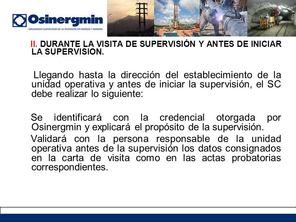 II.DURANTE LA VISITA DE SUPERVISIÓN Y ANTES DE INICIAR LA SUPERVISION.