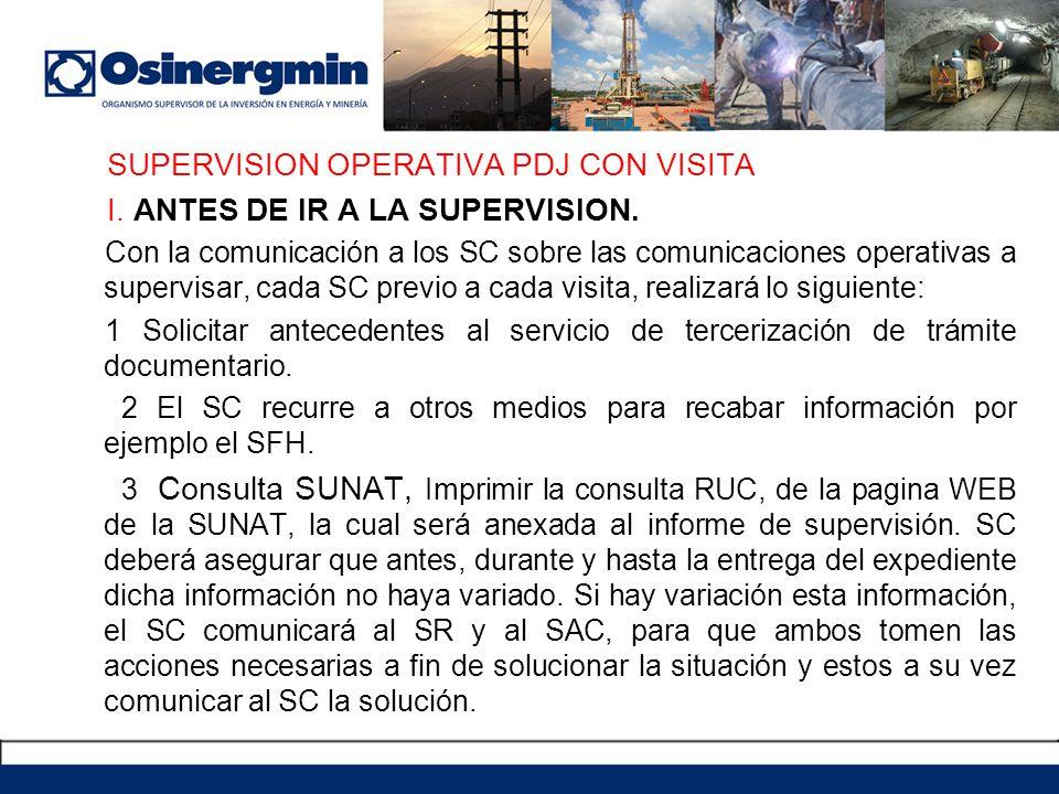 SUPERVISION OPERATIVA PDJ CON VISITA I. ANTES DE IR A LA SUPERVISION. Con la comunicación a los SC sobre las comunicaciones operativas a supervisar, c