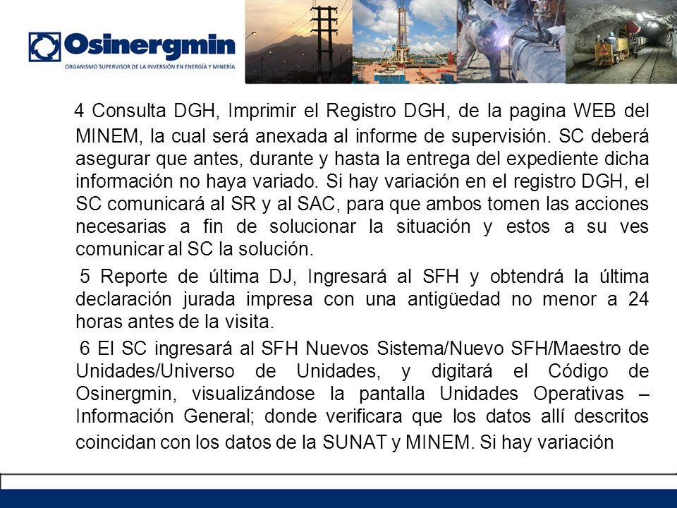 4 Consulta DGH, Imprimir el Registro DGH, de la pagina WEB del MINEM, la cual será anexada al informe de supervisión. SC deberá asegurar que antes, du