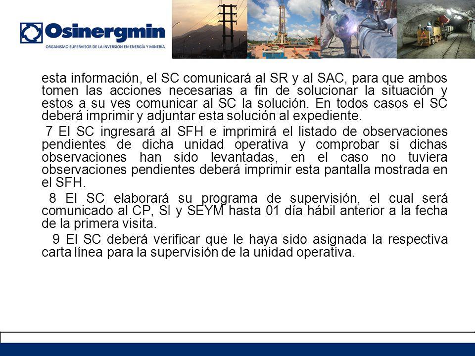 esta información, el SC comunicará al SR y al SAC, para que ambos tomen las acciones necesarias a fin de solucionar la situación y estos a su ves comunicar al SC la solución.