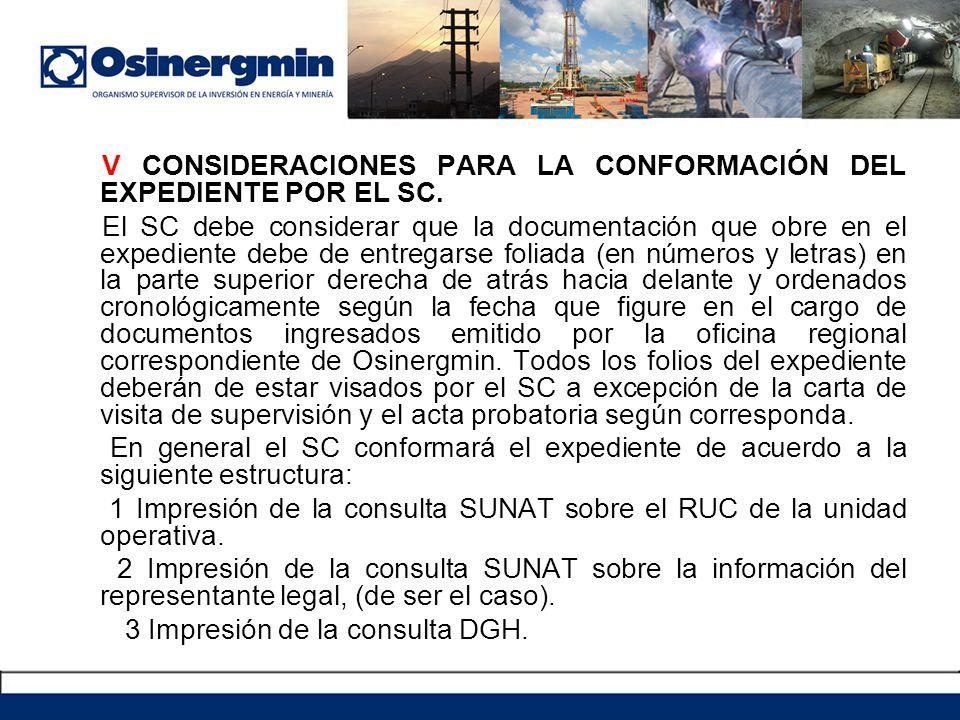 V CONSIDERACIONES PARA LA CONFORMACIÓN DEL EXPEDIENTE POR EL SC. El SC debe considerar que la documentación que obre en el expediente debe de entregar