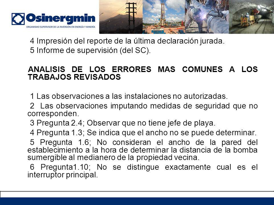 4 Impresión del reporte de la última declaración jurada. 5 Informe de supervisión (del SC). ANALISIS DE LOS ERRORES MAS COMUNES A LOS TRABAJOS REVISAD