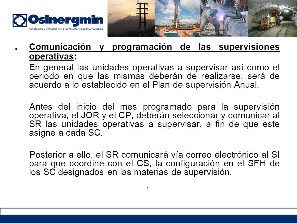 . Comunicación y programación de las supervisiones operativas: En general las unidades operativas a supervisar así como el periodo en que las mismas d